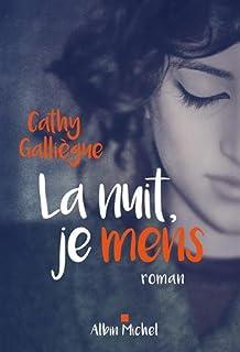La nuit, je mens, Galliègue, Cathy