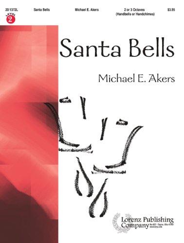 (Santa Bells (Handbell Sheet Music, Handbell 2-3 octaves (or Handchimes 2-3 octaves)))