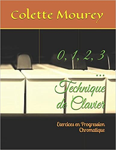 Technique de Clavier: Exercices en Progression Chromatique