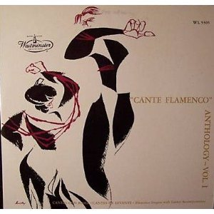 Anthology of Cante Flamenco Volume One LP by WESTMINSTER