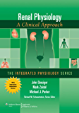 Renal Physiology: A Clinical Approach (Integrated Physiology)