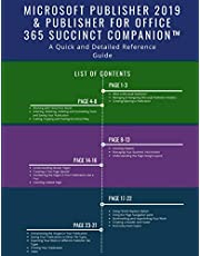Microsoft Publisher 2019 & Publisher for Office 365 Succinct Companion™: A Quick and Detailed Reference Guide