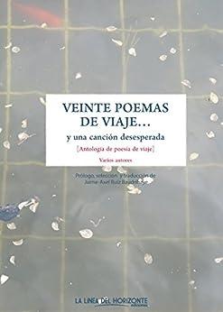 Veinte poemas de viaje y una canción desesperada: Antología de poesía de viaje (Fuera