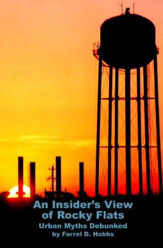 Urban Flat (An Insider's View of Rocky Flats: Urban Myths Debunked)