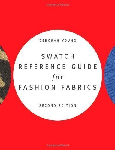 Swatch Reference Guide to Fashion Fabrics 2nd (second) Revised Edition by Young, Deborah published by Fairchild Books (2013)