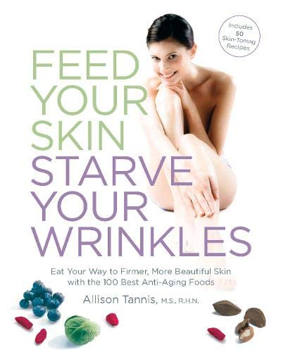 Feed Your Skin, Starve Your Wrinkles (Best Diet For Beautiful Skin)