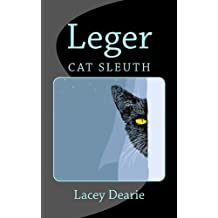 Leger - Cat Sleuth (The Leger Cat Sleuth Mysteries Series Book 1)