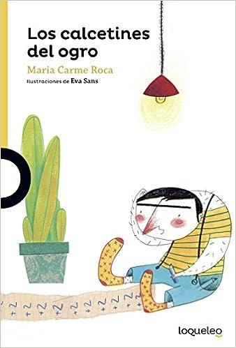 LOS CALCETINES DEL OGRO (DESDE 6 AÃOS): M. Carmen Roca I Costa: 9788491229605: Amazon.com: Books