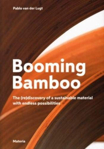 Booming Bamboo: the (re)discovery of a sustainable material with endless possibilities