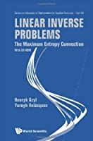 Linear Inverse Problems: The Maximum Entropy Connection Front Cover