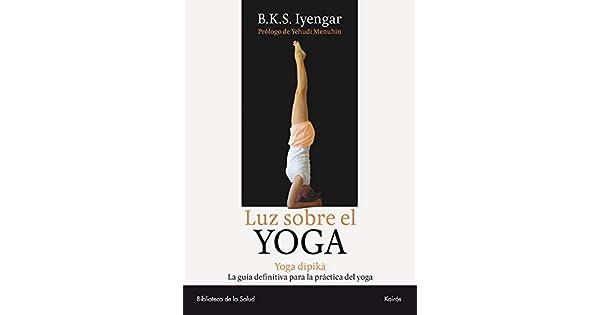Amazon.com: Luz sobre el yoga: La guía clásica del yoga, por ...