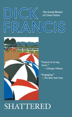 Shattered (A Dick Francis Novel) by [Francis, Dick]