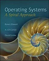 Operating Systems: A Spiral Approach Front Cover