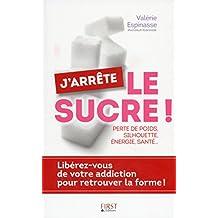 J'arrête le sucre ! (French Edition)