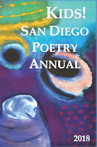 (Kids! San Diego Poetry Annual 2018)