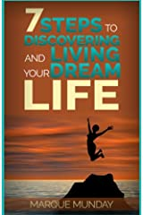 7 Steps to Discovering and Living Your Dream Life Paperback