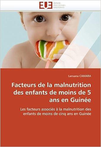 En ligne Facteurs de la malnutrition des enfants de moins de 5 ans en Guinée: Les facteurs associés à la malnutrition des enfants de moins de cinq ans en Guinée pdf