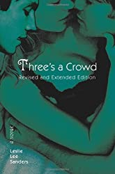 Three's a Crowd: Revised and Extended Edition