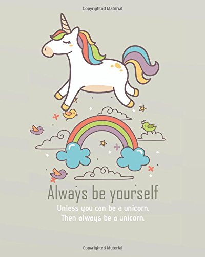 Always be yourself unless you can be a unicorn then always be a unicorn: Unicorn Sketchbook for Girls: 124 Pages   of 8