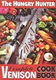 The Hungry Hunter Complete Venison Cookbook, , 0964452200