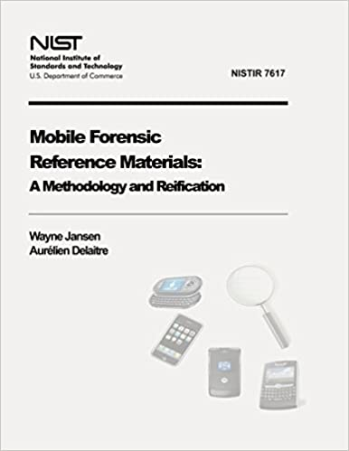 Book Mobile Forensic Reference Materials: A Methodology and Reification (NIST IR 7617) by Wayne Jansen (2012-07-02)