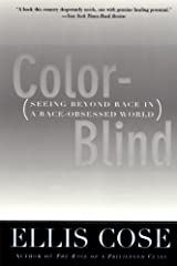 Color-Blind: Seeing Beyond Race in a Race-Obsessed World Kindle Edition