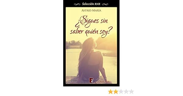 ¿Sigues sin saber quién soy? (Spanish Edition) - Kindle edition by Astrid María. Literature & Fiction Kindle eBooks @ Amazon.com.