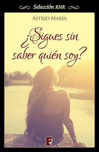 ¿Sigues sin saber quién soy? (Spanish Edition) by [María, Astrid