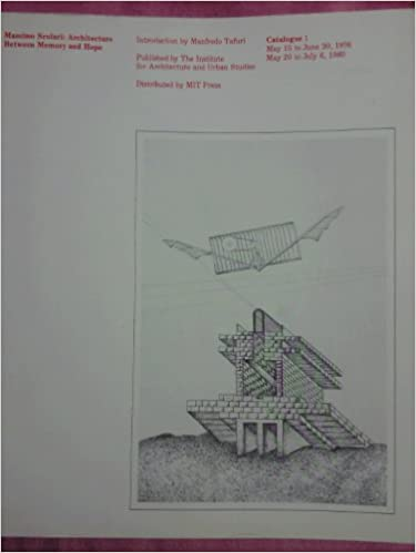 Book Massimo Scolari, architecture between memory and hope: May 15 to June 30, 1976, May 20 to July 6, 1980 (Catalogue - Institute for Architecture and Urban Studies ; 1)