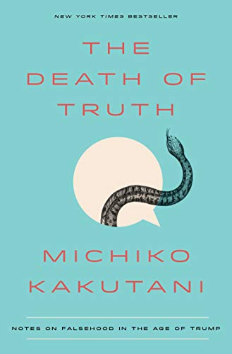 Amazon The Death Of Truth Notes On Falsehood In The Age Of