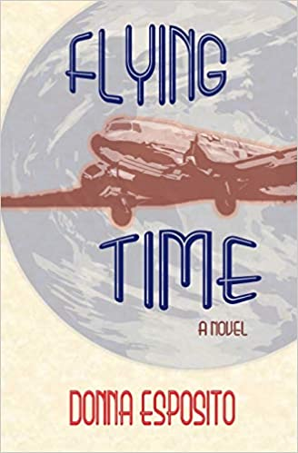 Front cover for the book Flying Time: A Novel by Donna Esposito