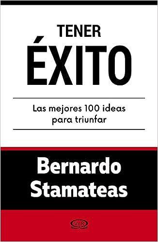 TENER EXITO...100 IDEAS PARA TRIUNFAR