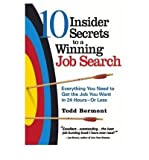img - for 10 Insider Secrets to a Winning Job Search : Everything You Need to Get the Job You Want in 24 Hours - or Less(Paperback) - 2005 Edition book / textbook / text book