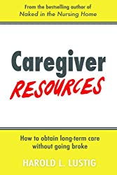 Caregiver Resources: How to obtain long-term care without going broke