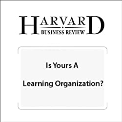 Is Yours a Learning Organization? (Harvard Business Review)