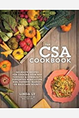 No-Waste Recipes for Cooking Your Way Through a Community Supported Agriculture Box, Farmers The CSA Cookbook (Hardback) - Common Hardcover