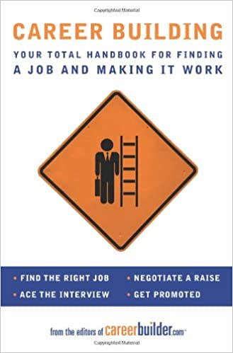 career building your total handbook for finding a job and making it work amazoncom books