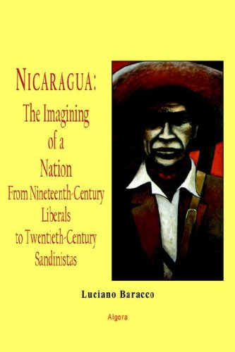 Nicaragua: The Imagining of a Nation: from Nineteenth-century Liberals to Twentieth-century Sandinistas PDF