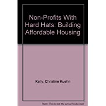Non-Profits With Hard Hats: Building Affordable Housing