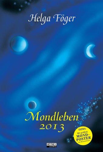 Mondleben 2013: Mond-Wandkalender