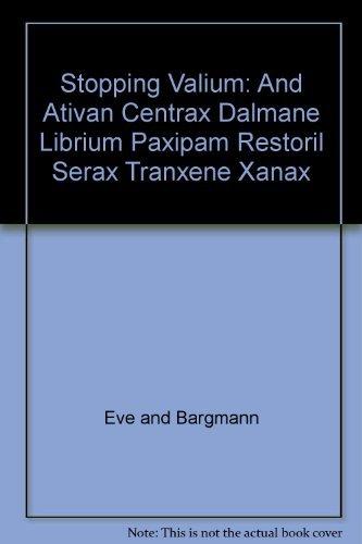 Stopping Valium  And Ativan  Centrax  Dalmane  Librium  Paxipam  Restoril  Serax  Tranxene  Xanax