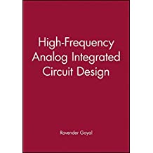 High-Frequency Analog Integrated Circuit Design (Wiley Series in Microwave and Optical Engineering)
