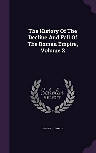 The History Of The Decline And Fall Of The Roman Empire, Volume 2