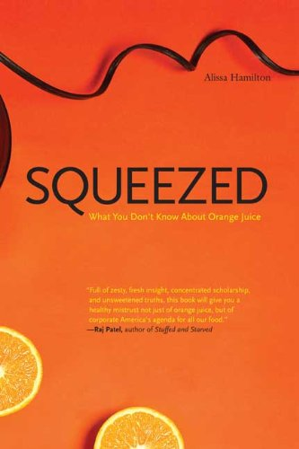 Squeezed: What You Don't Know About Orange Juice (Yale Agrarian Studies Series)