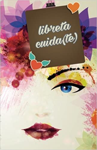 Libreta cuida(te) (Agenda SPA) (Volume 1) (Spanish Edition ...