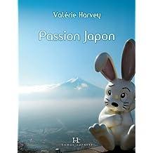Passion Japon: A la découverte du Japon moderne