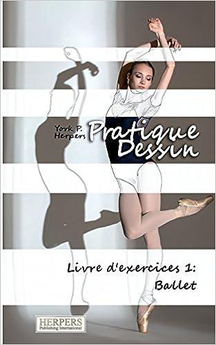 Livres Pratique Dessin - Livre d'exercices 1: Ballet epub pdf
