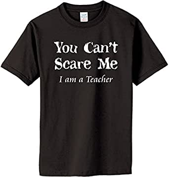 You Can't Scare Me I am a Teacher T-Shirt~Black~Youth-XS