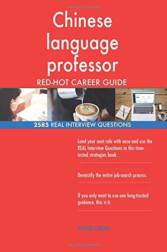 Buy Chinese Language Professor Red Hot Career Guide: 2585 Real Interview  Questions Book Online At Low Prices In India | Chinese Language Professor  Red Hot ...