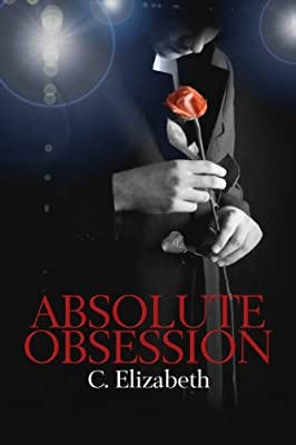 Absolute Obsession (Absolute Series Book 1)